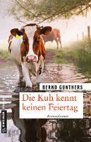 Die Kuh kennt keinen Feiertag - Bernd Gunthers