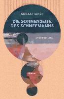 Die Sonnenseite des Schneemanns - Sebastian 23