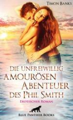 Die unfreiwillig amourösen Abenteuer des Phil Smith | Erotischer Roman