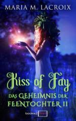 Kiss of Fay - Das Geheimnis der Feentochter II