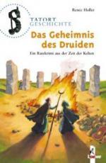Tatort Geschichte. Das Geheimnis des Druiden