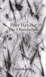 Die Obstdiebin - oder - Einfache Fahrt ins Landesinnere - Peter Handke