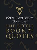 The Mortal Instruments - City of Bones, The Little Book of Quotes