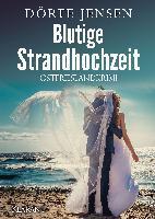 Blutige Strandhochzeit. Ostfrieslandkrimi