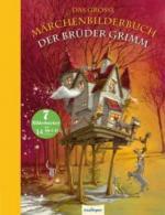 Das große Märchenbilderbuch der Brüder Grimm - Brüder Grimm