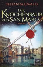 Der Knochenraub von San Marco - Stefan Maiwald