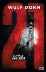 21 - Dunkle Begleiter - Wulf Dorn