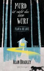 Flavia de Luce 8 - Mord ist nicht das letzte Wort - Alan Bradley