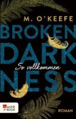 Broken Darkness. So vollkommen
