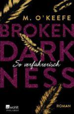 Broken Darkness. So verführerisch - M. O'Keefe
