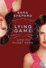 Lying Game 06 - Und du musst gehn