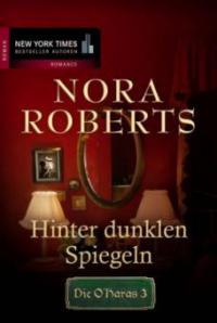 Hinter dunklen Spiegeln - Nora Roberts