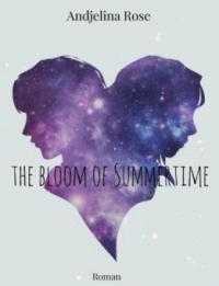 the bloom of summertime - Andjelina Rose