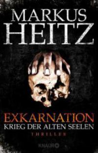 Exkarnation - Krieg der Alten Seelen - Markus Heitz