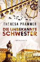 Die unbekannte Schwester - Theresa Prammer