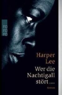 Wer die Nachtigall stört - Harper Lee
