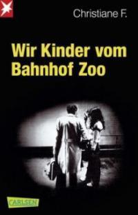 Wir Kinder vom Bahnhof Zoo - Kai Hermann, Horst Rieck, Christiane F.