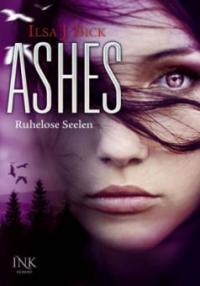 Ashes 03 - Ruhelose Seelen - Ilsa J. Bick