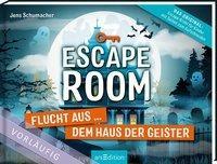 Escape Room - Flucht aus dem Haus der Geister - Jens Schumacher
