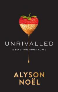 Unrivalled (Beautiful Idols, Book 1) - Alyson Noël