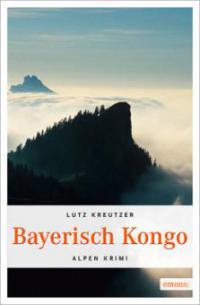 Bayerisch Kongo - Lutz Kreutzer