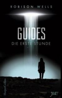 Guides - Die erste Stunde - Robison Wells