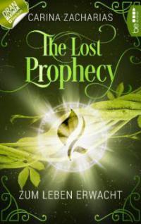 The Lost Prophecy - Zum Leben erwacht - Carina Zacharias