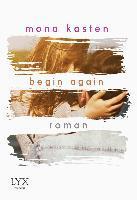 Begin Again - Mona Kasten