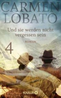 Und sie werden nicht vergessen sein 4 - Carmen Lobato
