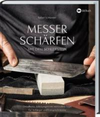 Messer schärfen mit dem Schleifstein - Rafael Schlünder