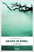 Grado im Nebel - Andrea Nagele
