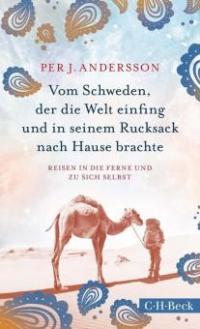 Vom Schweden, der die Welt einfing und in seinem Rucksack nach Hause brachte - Per J. Andersson