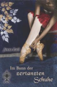 Im Bann der zertanzten Schuhe - Janna Ruth