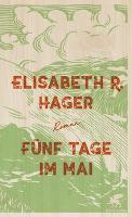 Fünf Tage im Mai - Elisabeth Hager