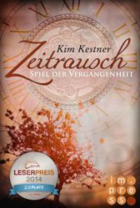 Die Zeitrausch-Trilogie 1: Spiel der Vergangenheit - Kim Kestner