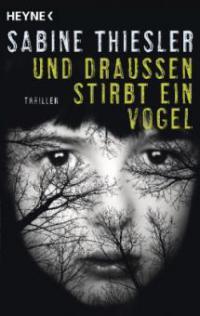 Und draußen stirbt ein Vogel - Sabine Thiesler