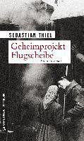 Geheimprojekt Flugscheibe - Sebastian Thiel