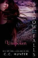 Unspoken: Shadow Falls: After Dark - C. C. Hunter