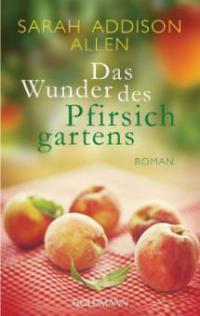 Das Wunder des Pfirsichgartens - Sarah Addison Allen