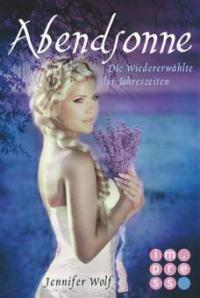 Abendsonne. Die Wiedererwählte der Jahreszeiten (2. Buch) - Jennifer Wolf