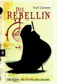 Die Gilde der Schwarzen Magier 01. Die Rebellin - Trudi Canavan