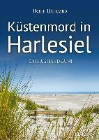 Küstenmord in Harlesiel. Ostfrieslandkrimi - Rolf Uliczka