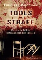 Todesstrafe - Der zweite Fall für Schmalenbeck und Paulsen - Brigitte Krächan