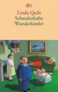 Schauderhafte Wunderkinder - Linda Quilt