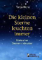 Die kleinen Sterne leuchten immer - Briefe einer Sternenkindmutter - Tanja Wenz