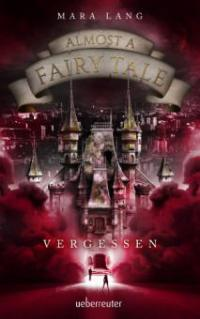 Almost a Fairy Tale - Vergessen - Mara Lang
