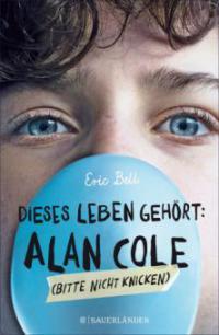 Dieses Leben gehört: Alan Cole – bitte nicht knicken - Eric Bell