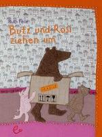 Butz und Rosi ziehen um - Ruth Feile