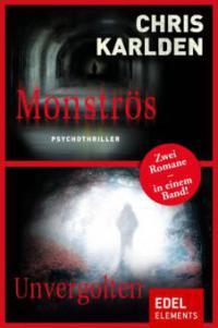 Monströs / Unvergolten - Chris Karlden