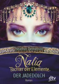 Nalia, Tochter der Elemente - Der Jadedolch - Heather Demetrios